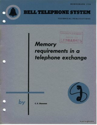 Memory Requirements in a Telephone Exchange. Bell Telephone System Technical Publications, Monograph 1758. BELL LABS, CLAUDE E. SHANNON.