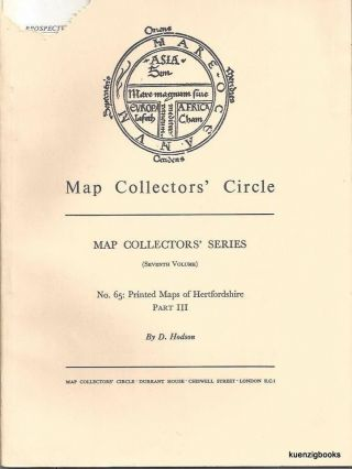 Map Collectors' Series (Eighth Volume), No 65 : Printed Maps of Hertfordshire Part III. Map Collectors' Circle, D. Hodson.