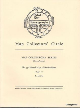 Map Collectors' Series (Eighth Volume), No 75 : Printed Maps of Hertfordshire Part IV. Map Collectors' Circle, D. Hodson.