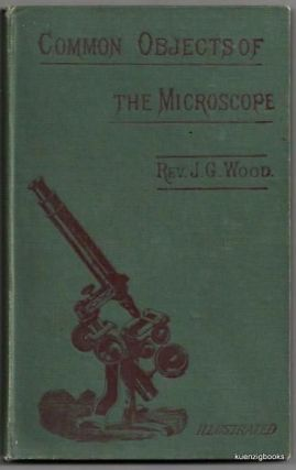 Common Objects of the Microscope. Rev. J. G. Wood.