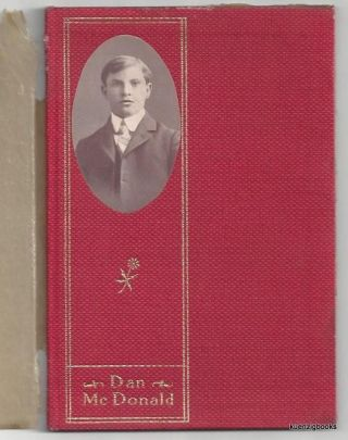 Daniel Alexander McDonald : A Boy Who Won and the Secret of His Winning. Hinckley. G. W.