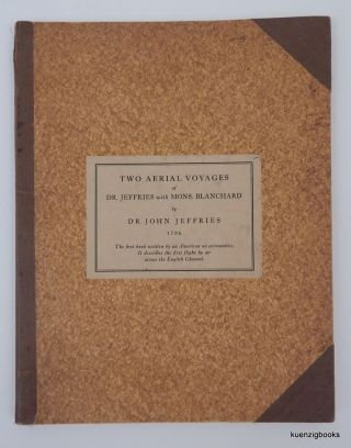 A Narrative of the Two Aerial Voyages of Doctor Jeffries with Mons. Blanchard ; with...