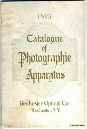 Descriptive Catalogue and Price List of the Photographic Apparatus manufactured by Rochester Optical Company ... Specialty : View Cameras for Amateurs and Professionals. W. F. Carlton, Rochester Optical Company.