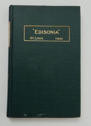 Edisonia A Brief History of the early Edison Lighting System. Committee on St. Louis Exposition of the Association of Edison Illuminating Companies.