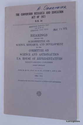 The CONVERSION RESEARCH AND EDUCATION ACT OF 1971 H. R. 34 : Hearings before the Subcommittee on...