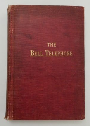 The Bell Telephone : the Deposition of Alexander Graham Bell in the Suite Brought by the United States to Annul the Bell Patents. Alexander Graham Bell.