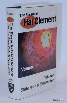 The Essential Hal Clement: Volume 1: Trio for Slide Rule & Typewriter. Hal Clement, Harry Stubbs.