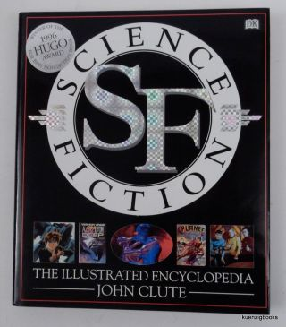 Science Fiction : The Illustrated Encyclopedia. John Clute