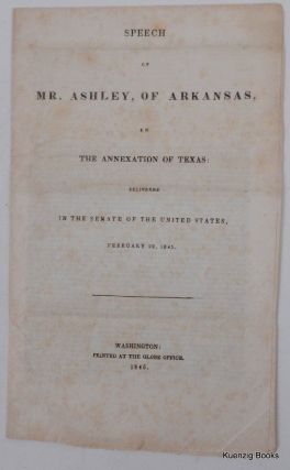 Speech of Mr. Ashley, of Arkansas, on the annexation of Texas : delivered in the Senate of the...