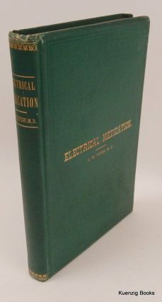 A Revised and Enlarged Edition of Clark's New System of Electrical Medication