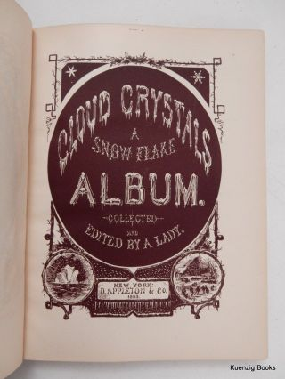 Cloud Crystals ; a Snow-Flake Album Collected and Edited by A Lady