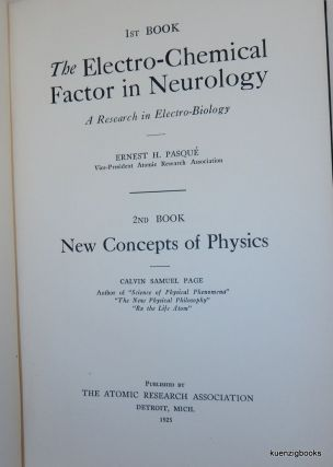 1st Book The Electro-Chemical Factor in Neurology A Research in Electro-Biology 2nd Book New Concepts of Physics