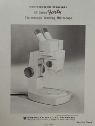 Reference Manual AO Series Forty Stereoscopic Teaching Microscope. American Optical Company