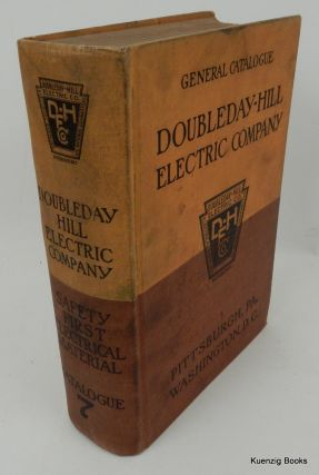 General Catalogue No. 7 Doubleday-Hill Electric Co. Distributors and Manufacturers Electrical...