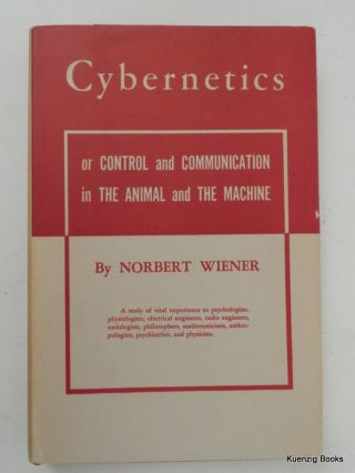 Cybernetics: Or Control and Communication in the Animal and the Machine. Norbert Wiener.