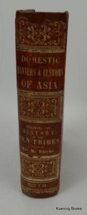 History of the Capital of Asia and the Turks : Together with an Account of the Domestic Manners of the Turks in Turkey. Isaac Edrehi, Rev. Dr. M. Edrehi.