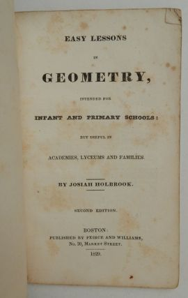 Easy Lessons in Geometry, intended for Infant and Primary Schools : but useful in Academies, Lyceums and Families ... Second edition