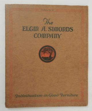 Catalogue No. 39. The Elgin A. Simonds Company : Individualism - in Good Furniture. [ cover title ]. Elgin A. Simonds Company.