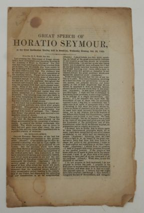 Great speech of Horatio Seymour, at the great ratification meeting held in New York, Monday...