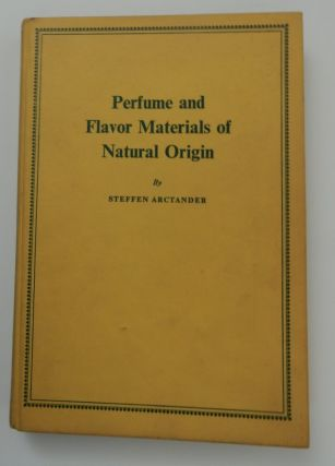 Perfume and Flavor Materials of Natural Origin. Steffen Arctander.