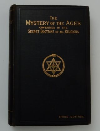 The Mystery of the Ages contained in the Secret Doctrine of all Religions (Third Edition). Countess of Caithness Duchesse De Pomar Marie.