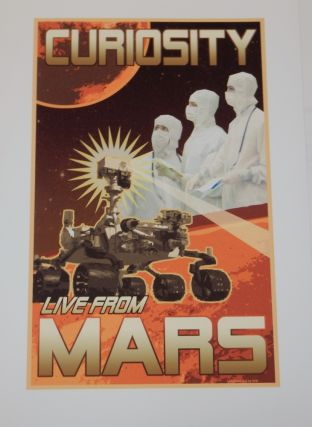 """A LIMITED EDITION set of three large MARS exploration posters : """"Insatiable Curiosity!"""", """"Mars Science Laboratory"""", and """"Curiosity Live from Mars"""""""