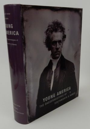 Young America The Daguerreotypes of Southworth & Hawes. Grant B. Romer, Brian Wallis.