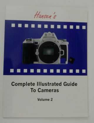 Hansen's Complete Illustrated Guide to Cameras Volume 2. William P. Hansen
