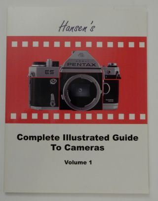 Hansen's Complete Illustrated Guide to Cameras Volume 1. William P. Hansen
