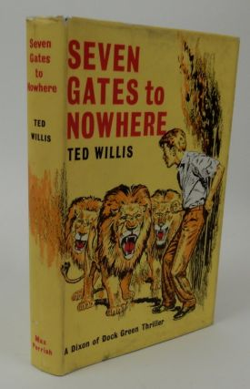 Seven Gates to Nowhere. Ted Willis