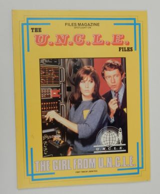 Files Magazine Spotlight on The U.N.C.L.E. Files - The Girl from U.N.C.L.E. Part Two [ UNCLE ]....