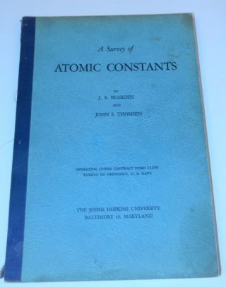 A Survey of Atomic Constants. J. A. Bearden, John S> Thomsen.