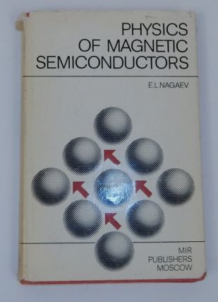 Physics of Magnetic Semiconductors. E. L. Nagaev