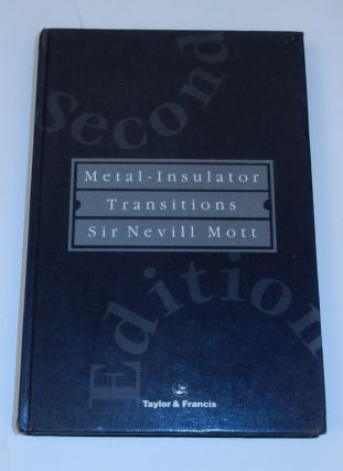 Metal-Insulator Transitions, Second Edition. N. F. Mott