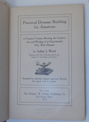 Dynamo Building for Amateurs A Practical Treatise showing the Construction and Winding of an Experimental Fifty Watt Dynamo