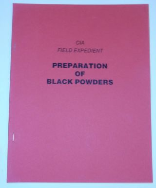 CIA Field Expedient Preparation of Black Powders. no author