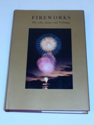 Fireworks: The Art, Science, and Technique. Takeo Shimizu