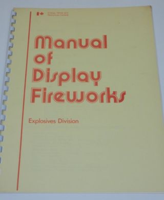 Manual of Display Fireworks. Mines Energy, Resources Canada