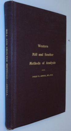 Western Mill and Smelter Methods of Analysis. Philip H. Argall
