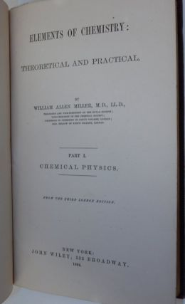 Elements of Chemistry : Theoretical and Practical. Part I Chemical Physics ... From the third...