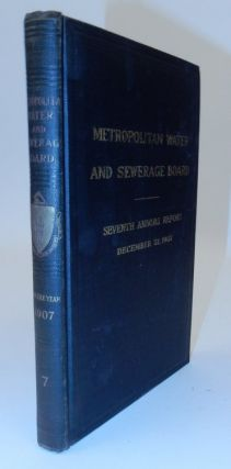 Seventh Annual Report of the Metropolitan Water and Sewerage Board for the Year 1907