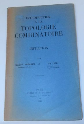 Introduction a la Topologie Combinatoire. Maurice Frechet, Ky Fan