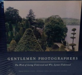 Gentlemen Photographers: The Work of Loring Underwood and William Lyman Underwood. Robert Lyons, Carol Shloss, Joel Snyder, George C. Seybold.