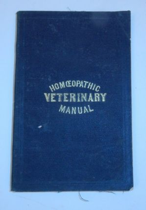 An Epitome of Veterinary Homoeopathy compiled from Haycock, Moore, and others, and adapted to the use of Farmers and Breeders of stock. no author.