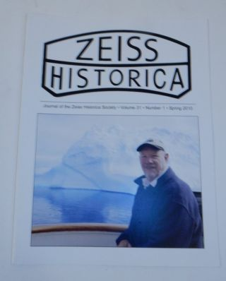 Journal of the Zeiss Historica Society, Volume 31, Number 1, Spring 2010. John T. Scott