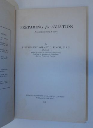 Preparing for Aviation An Introductory Course. Lieutenant Volney C. Finch