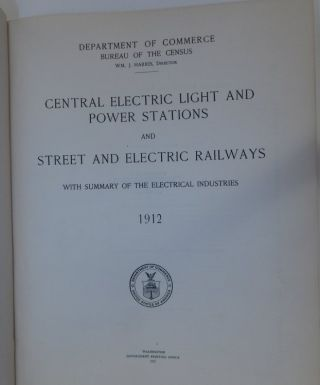 Central Electric Light and Power Stations and Street and Electric Railways with Summary of the...