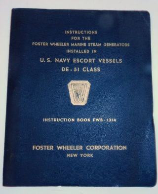 Instructions for Operation and Maintenance of Steam Generating Equipment for U.S. Navy Escort...