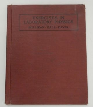 Exercises in Laboratory Physics for Secondary Schools. Robert Andrews Millikan, Henry Gordon...