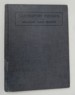 A first course in Laboratory Physics for Secondary Schools. Robert Andrews Millikan, Henry Gordon...